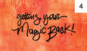 Getting Your Magic Back