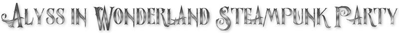 Alyss in Wonderland Steampunk Party